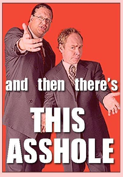 and then there's this asshole penn & teller