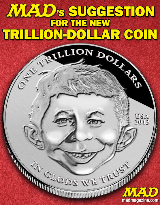 MAD trillion dollar coin