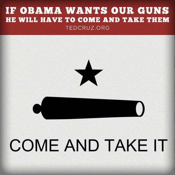ted cruz come and take it