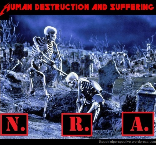 NRA human destruction and suffering cr