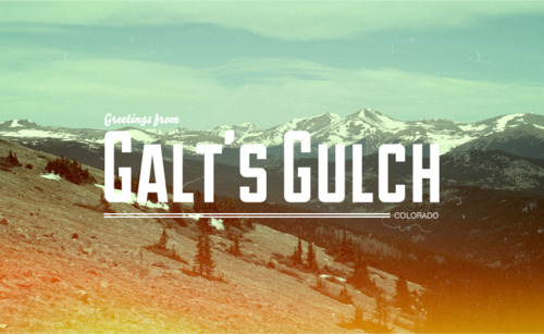 greetings from galts gulch