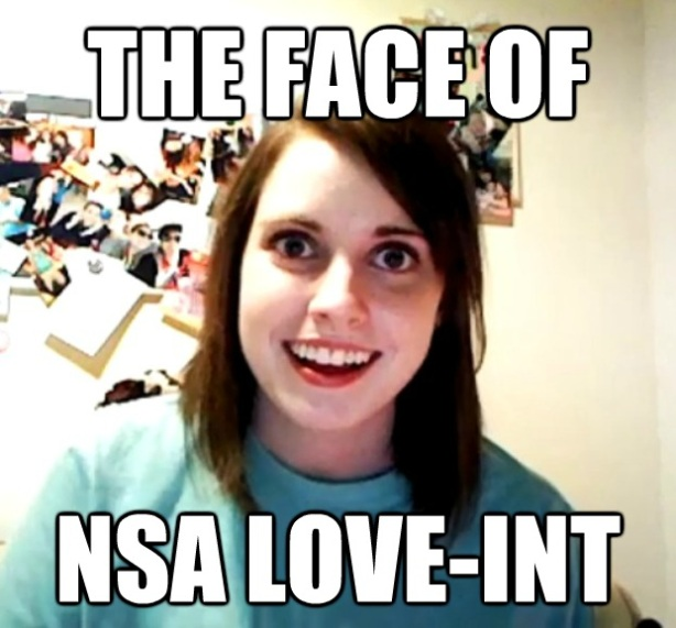 nsa love int overly attached girlfriend